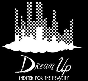 Theater For The New City's Tenth Annual Dream Up Festival @ Theater for the New City | New York | New York | United States