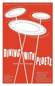 Dining with Ploetz @ Theater for the New City | New York | New York | United States
