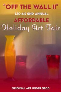 Off the Wall II -- LIC-A's 2nd Annual  Affordable Holiday Art Fair! @ LIC-A at the Plaxall Gallery