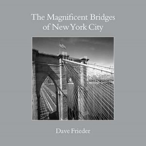 Dave Frieder Lecture: New York's Bridges as You Have Never Seen Them Before!